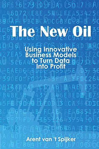9781935504825: The New Oil: Using Innovative Business Models to turn Data Into Profit