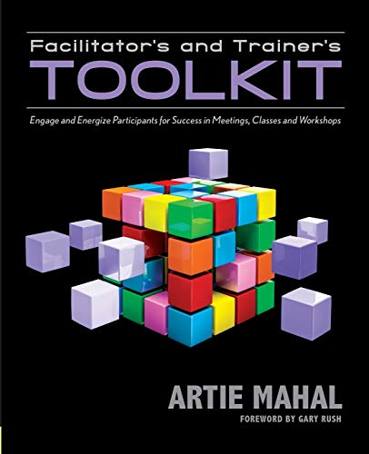 9781935504894: Facilitator's and Trainer's Toolkit: Engage and Energize Participants for Success in Meetings, Classes, and Workshops