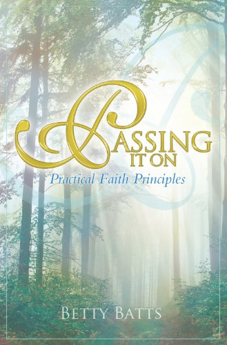 9781935507437: Passing It On: Practical Faith Principles