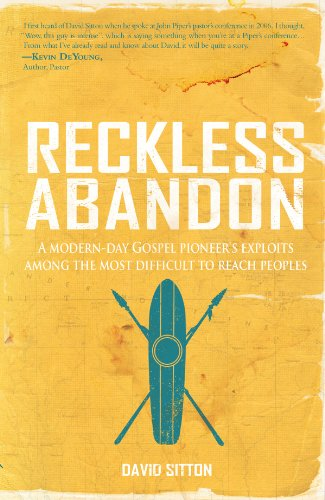 Reckless Abandon : A modern-day Gospel pioneer's: David Sitton