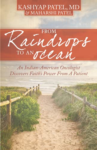 9781935507833: From Raindrops To An Ocean: An Indian-American Oncologist Discovers Faith's Power From A Patient