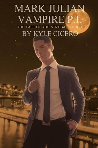 Mark Julian Vampire P I The Case: Kyle Cicero