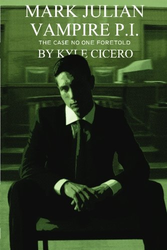Mark Julian Vampire P.I.: The Case No: Cicero, Kyle
