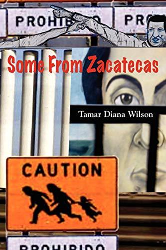 Some From Zacatecas: Tamar Diana Wilson