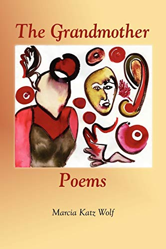 The Grandmother Poems: Marcia Katz Wolf