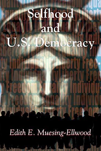 Selfhood and U.S. Democracy: Edith E. Muesing-Ellwood