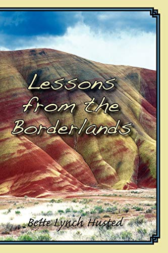 Lessons from the Borderlands: Bette Lynch Husted