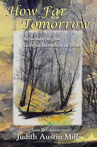 9781935514961: How Far Tomorrow: Remembering the Georgia Battalion in Texas