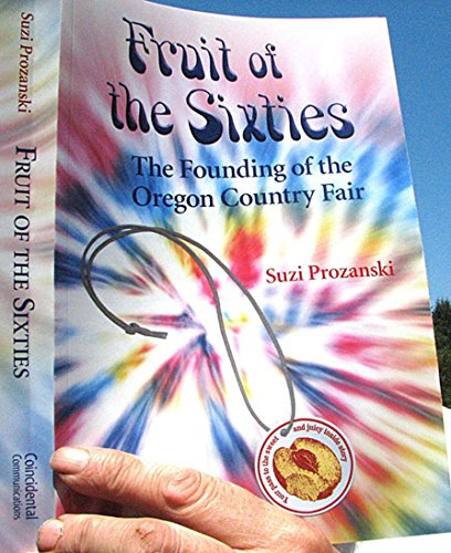 9781935516118: Fruit of the Sixties: The Founding of the Oregon Country Fair