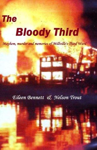 9781935517351: The Bloody Third: Mayhem, murder and memories of Millville's Third Ward