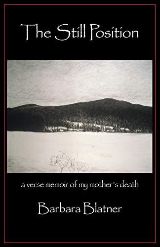 9781935520238: The Still Position: A Verse Memoir of My Mother's Death
