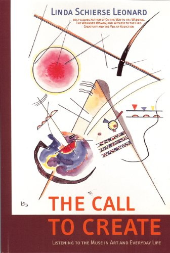 9781935528012: The Call to Create: Listening to the Muse in Art and Everyday Life
