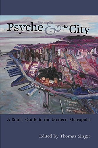 9781935528036: Psyche & the City: A Soul's Guide to the Modern Metropolis (Analytical Psychology & Contemporary Cul)