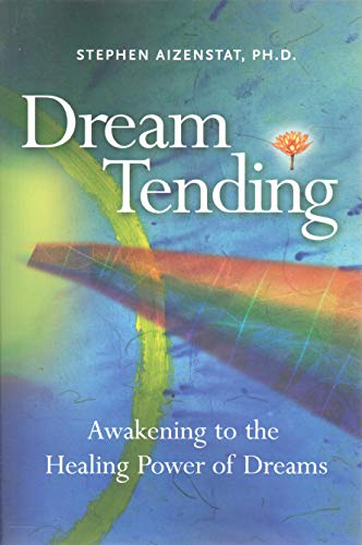 DREAM TENDING: Awakening To The Healing Power Of Dreams (q)