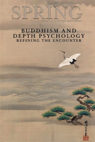 Spring Journal, Vol. 89, Spring 2013, Buddhism and Depth Psychology: Refining the Encounter (Spring...