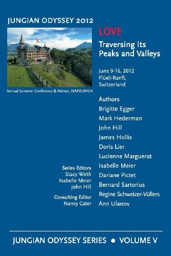 Jungian Odyssey Series, Vol. V. 2012, Love: Traversing Its Peaks and Valleys