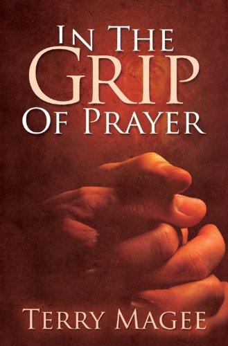 In The Grip Of Prayer: Terry Magee