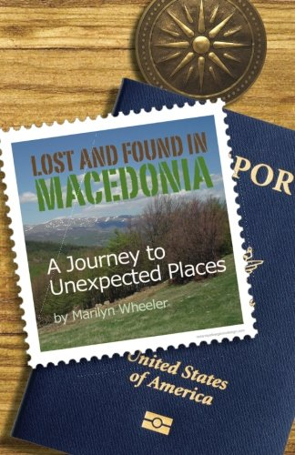 9781935530619: Lost and Found in Macedonia: A Journey to Unexpected Places