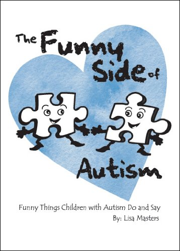 9781935534273: The Funny Side of Autism: Funny Things Children with Autism Do and Say