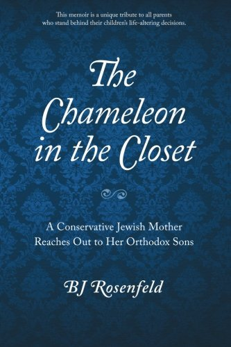 9781935534426: The Chameleon in the Closet: A Conservative Jewish Mother Reaches Out to Her Orthodox Sons