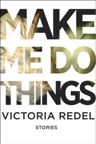 Make Me Do Things: Redel, Victoria