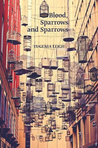 Blood, Sparrows and Sparrows (Stahlecker Selections): Leigh, Eugenia