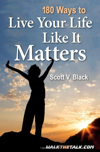 9781935537991: 180 Ways to Live Your Life Like It Matters