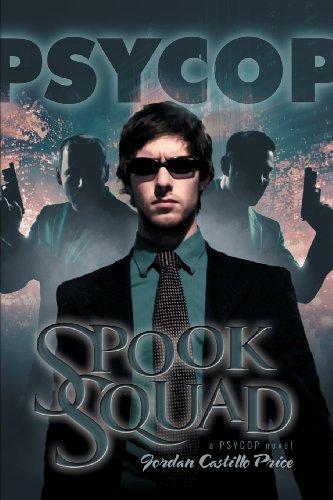 9781935540656: Spook Squad: A Psycop Novel