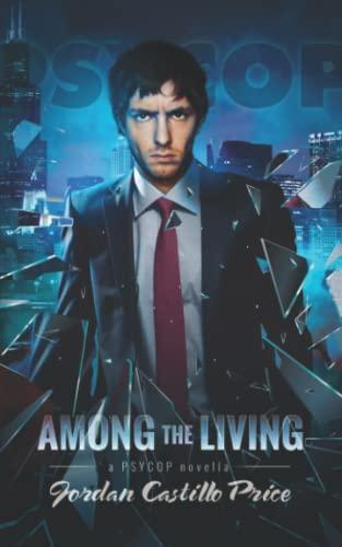 9781935540830: Among the Living: A PsyCop Novella: Volume 1