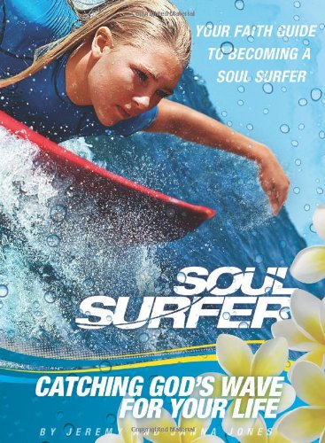 9781935541448: SOUL SURFER - Movie Tie-in: Catching God's Wave for Your Life: Your Faith Guide to Becoming a Soul Surfer