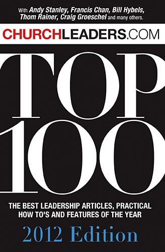 9781935541509: Churchleaders.com Top 100 Book: The Best Leadership Articles, Practical How-To's and Features of the Year