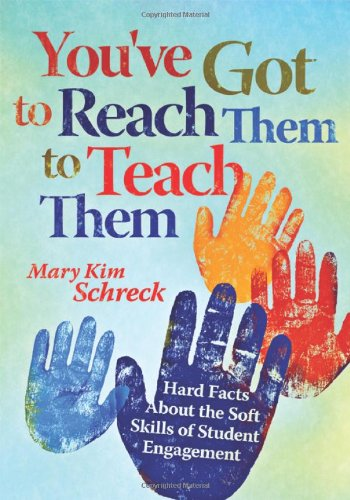 9781935542056: You've Got to Reach Them to Teach Them: Hard Facts About the Soft Skills of Student Engagement