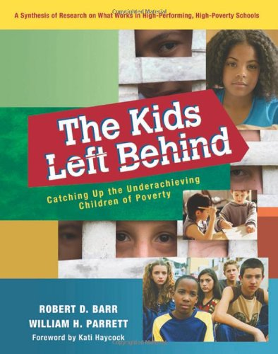 9781935542353: The Kids Left Behind: Catching Up the Underachieving Children of Poverty