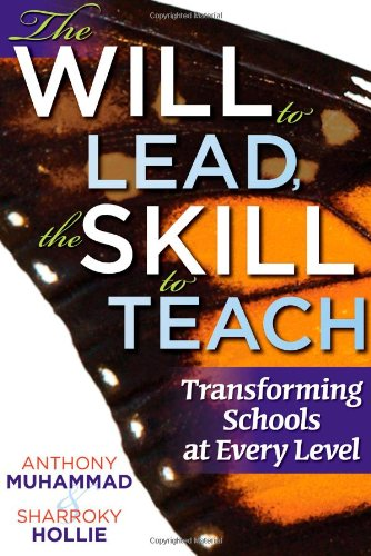 9781935542544: The Will to Lead, the Skill to Teach: Transforming Schools at Every Level (Create a responsive learning environment)
