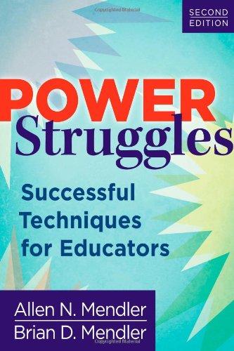 Power Struggles: Successful Techniques for Educators: Allen N. Mendler; Brian D. Mendler