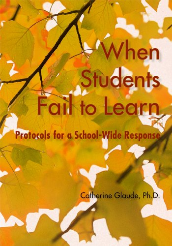 9781935543855: When Students Fail to Learn: Protocols for a School-Wide Response