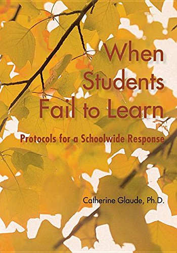 9781935543862: When Students Fail to Learn: Protocols for a Schoolwide Response