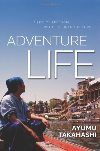 9781935548058: Adventure Life: A Life of Freedom With the Ones You Love