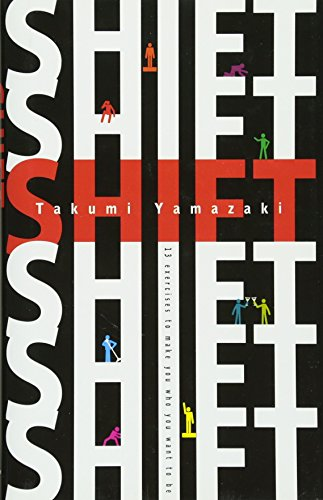 Shift: 13 Exercises to Make You Who You Want to Be: Yamazaki, Takumi