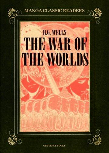 The War of the Worlds (War of the Worlds: Manga Classic Readers): Wells, H. G.