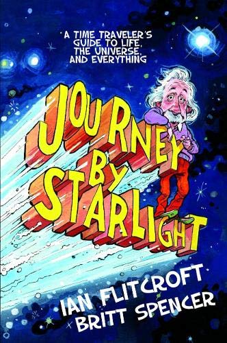 Journey by Starlight: A Time Traveler's Guide to Life, the Universe, and Everything (Paperback...