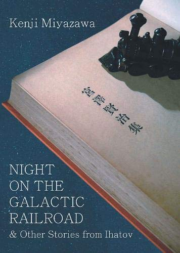 Night on the Galactic Railroad Other Stories from Ihatov (Paperback)