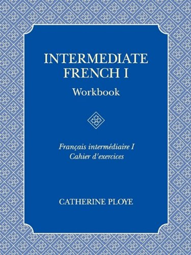 9781935551232: Intermediate French I Workbook: Second Revised Edition