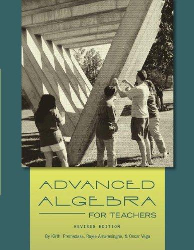 9781935551577: Advanced Algebra for Teachers (Revised Edition)