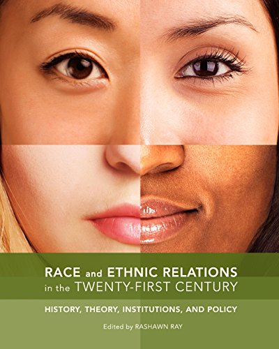 9781935551607: Race and Ethnic Relations in the Twenty-First Century: History, Theory, Institutions, and Policy