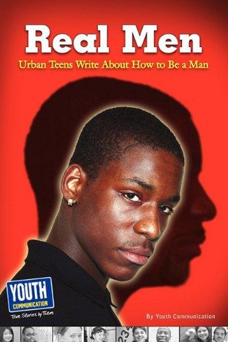 9781935552437: Real Men, Real Stories: Urban Teens Write about How to Be a Man