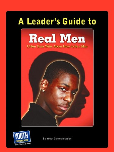9781935552444: A Leader's Guide to Real Men, Real Stories: Urban Teens Write about How to Be a Man