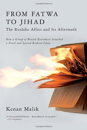 From Fatwa to Jihad: The Rushdie Affair: Malik, Kenan