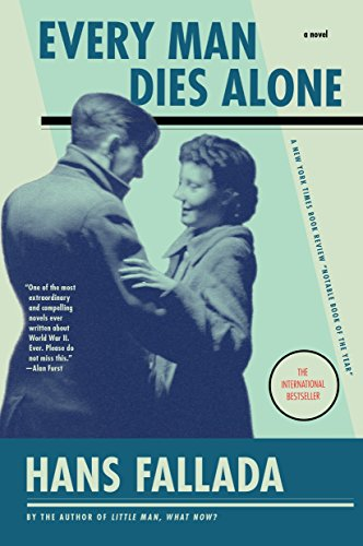 Every Man Dies Alone A Novel