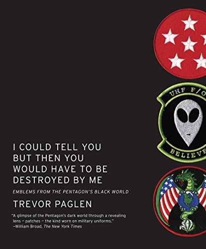 9781935554141: I Could Tell You But Then You Would Have to Be Destroyed By Me: Emblems from the Pentagon's Black World